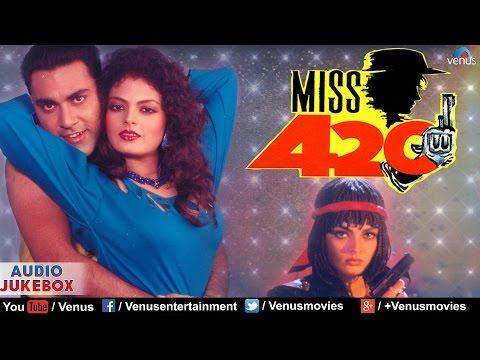 Miss 420  Superhit Bollywood Songs  AUDIO JUKEBOX  Latest Hindi Songs