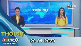 Thời sự Tây Ninh 20-01-2020 | Tin tức hôm nay | TayNinhTV