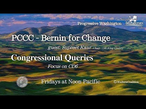 Progressive Washington - PCCC Bernin for Change guest Supreet Kaur, Congressional Queries
