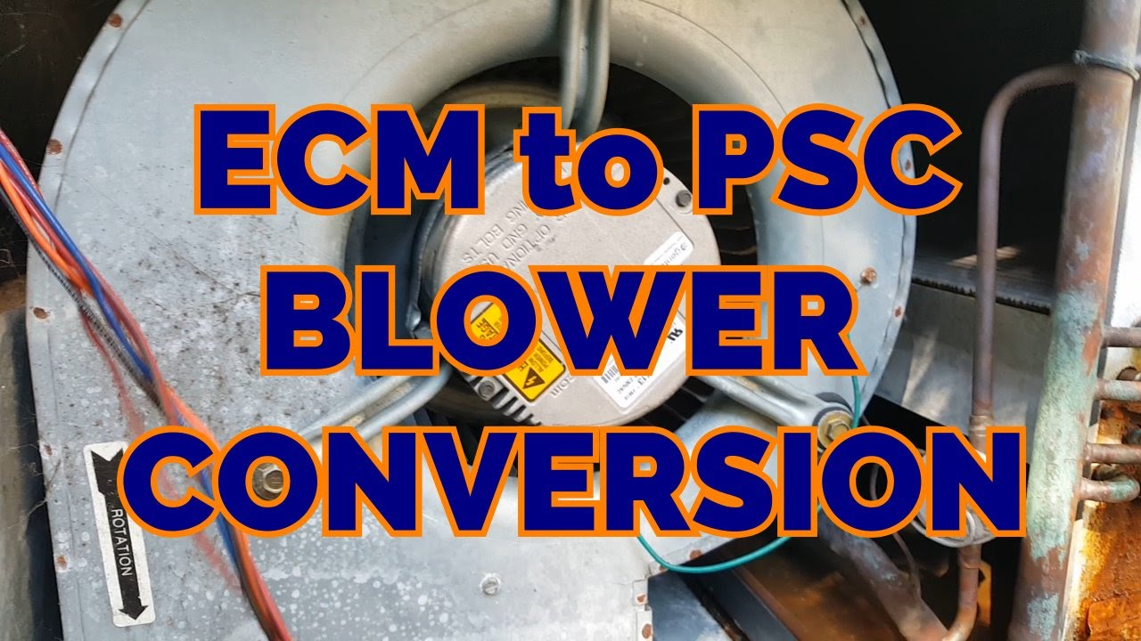 hight resolution of ecm to psc blower motor conversion detailed