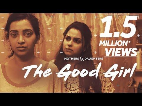 The Good Girl Ft. Gurdeep Kohli & Plabita Borthakur | Mothers & Daughters