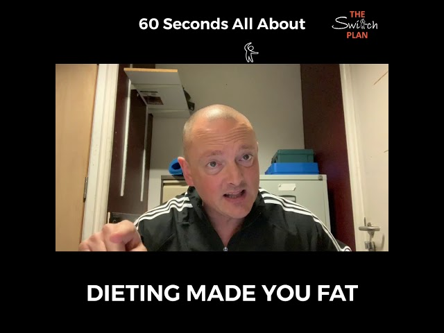 Dieting Made You fat