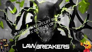 LawBreakers - Gameplay ITA - Un nuovo gioco dal papa