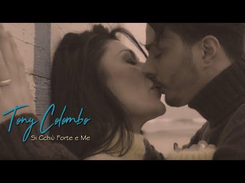 Tony Colombo - Si Cchiu' Forte E Me (Video Ufficiale 2018)