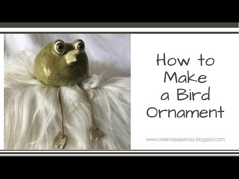 How to Make a Bird Ornament with Creative Paperclay®