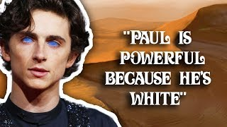 """Journalist Attacks Dune: """"Paul is a Mighty Whitey"""""""
