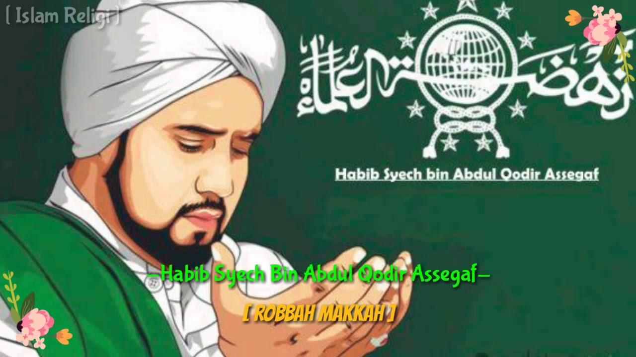 Robbah Makkah_[ habib syech ]