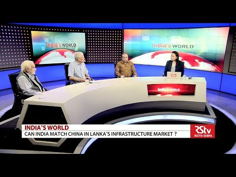 India's World - Can India match China in Lanka's infrastructure market?