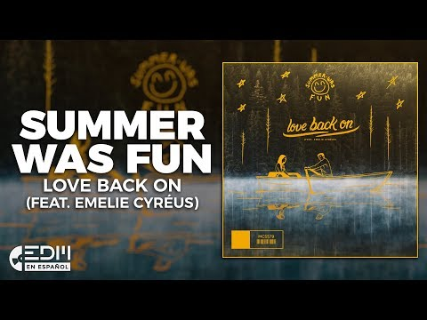 [Lyrics] Summer Was Fun - Love Back On (feat. Emelie Cyréus) [Letra en español]