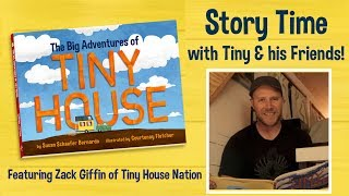 Tiny House Story Time With Zack Giffin & Friends // The Big Adventures Of Tiny House Children's Book