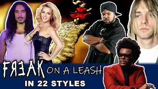 Freak On a Leash in 22 Styles