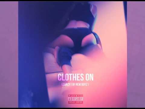 Клип Legacy - Clothes On
