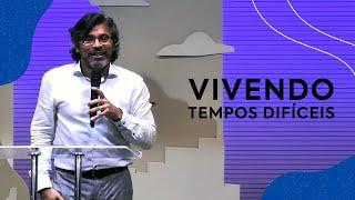 Vivendo Tempos Difíceis   Pastor Roberto Santos