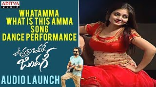 Whatamma What Is This Amma Song Dance Performance || Vunnadhi Okate Zindagi Audio Launch