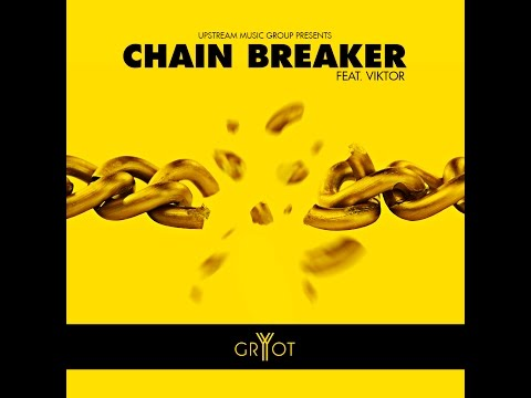 GrYoT - Chain Breaker (Official Lyric Video)
