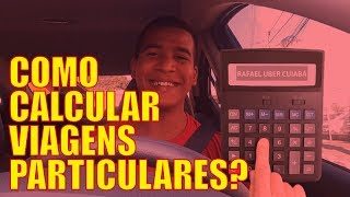 COMO CALCULAR VIAGENS PARTICULARES? RAFA RESPONDE! UBER CUIABÁ
