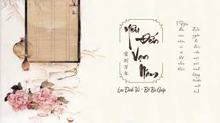 Download Video [Vietsub] Yêu Đến Vạn Năm - Bồ Ba Giáp ft. Lưu Đình Vũ | 爱到万年 - 蒲巴甲 & 刘庭羽 MP3 3GP MP4
