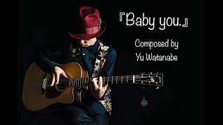 『Baby you.(TAB Scoreあり)』Composed by Yu Watanabe わたなべゆう