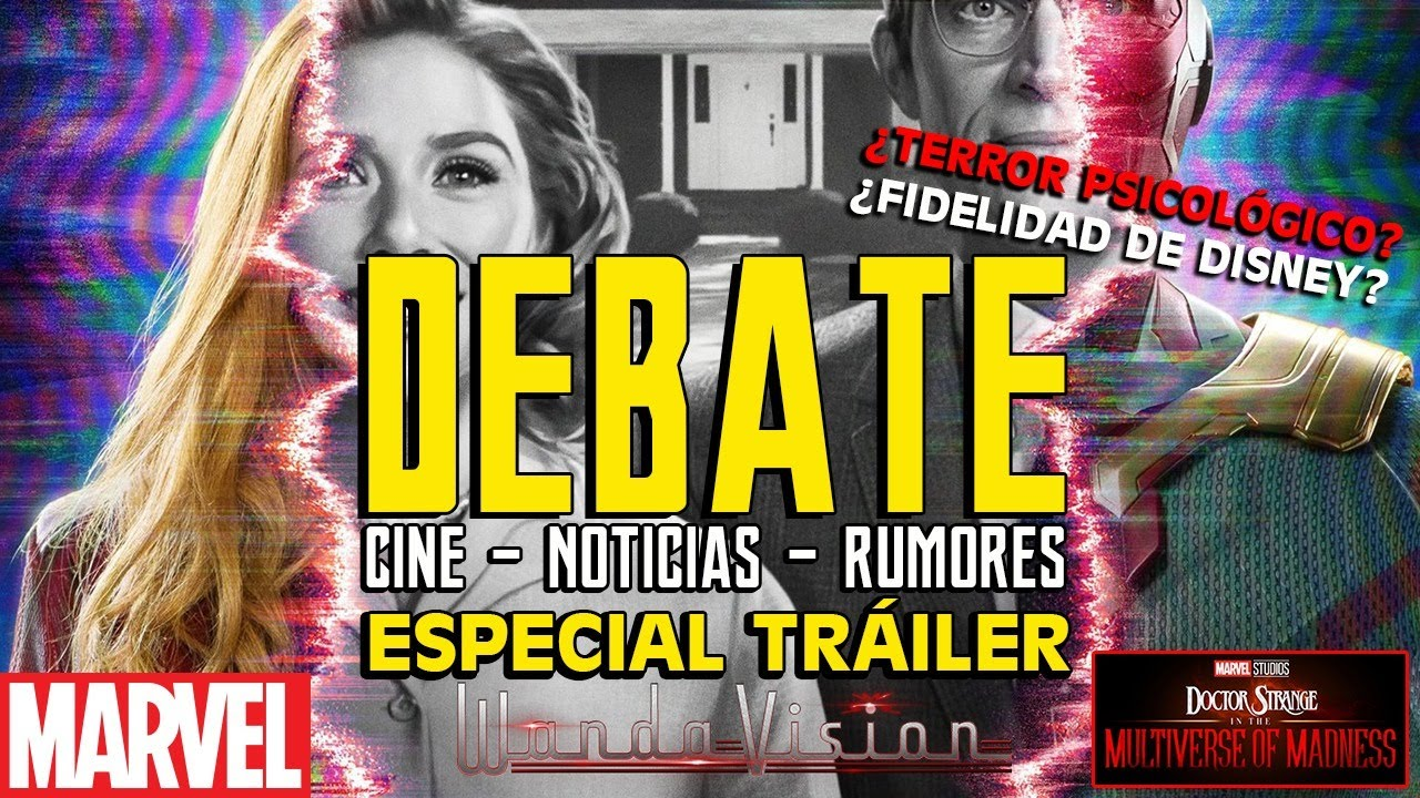 DEBATE : WandaVisión & Marvel Studios - Disney + - MULTIVERSO - DOCTOR EXTRAÑO