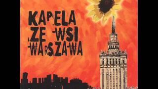 Kapela Ze Wsi Warszawa - Cozes Ty Kasiu