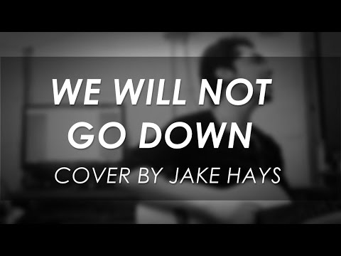 Jake Hays - We Will Not Go Down (Michael Heart Cover)