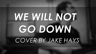 Download lagu Jake Hays - We Will Not Go Down (Michael Heart Cover)