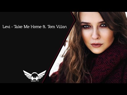 Levi - Take Me Home ft. Tom Villon