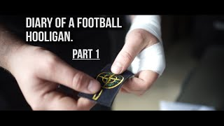 Diary of a Football Hooligan - Part 1