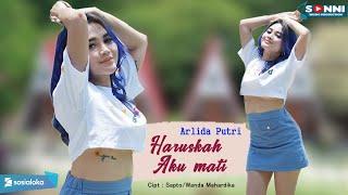 Download lagu Arlida Putri Haruskah Aku Mati