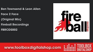 Ben Townsend & Leon Allen - Face 2 Face (Original Mix) (Fireball Recordings)
