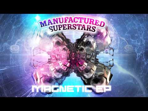 Manufactured Superstars - Magnetic