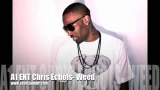Chris Echols - Weed