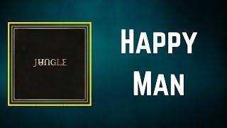 Jungle - Happy Man (Lyrics)