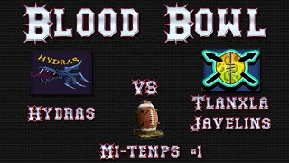 [FR] BloodBowl #9 - Playoffs 2 - Hydras vs Tlanxla Javelins - Mi Temps #1