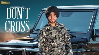 Dont Cross Gurpreet Hehar Free MP3 Song Download 320 Kbps