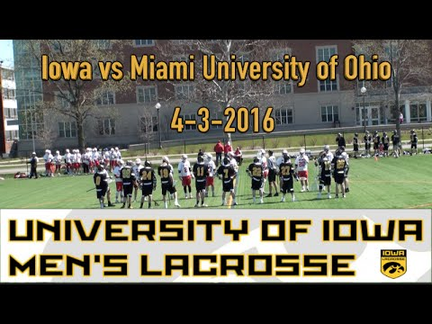 Iowa Lacrosse vs Miami University of Ohio 4-3-16
