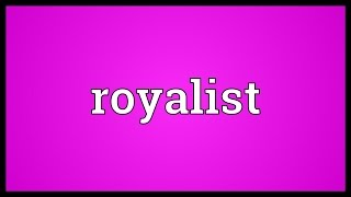 Royalist Meaning