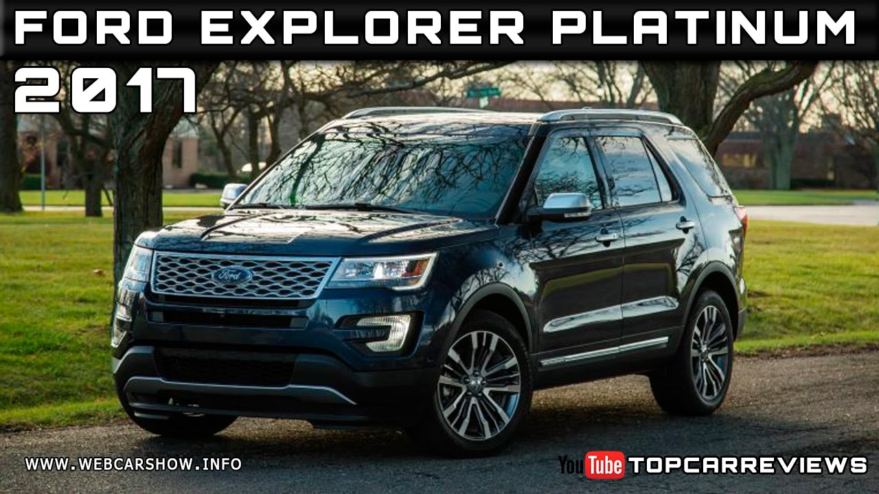 2017 Ford Explorer Platinum Review Rendered Price Specs Release Date