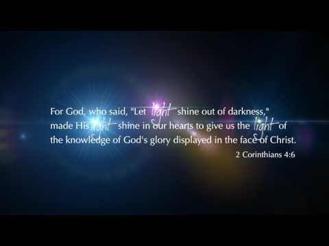 Oh Great Light of the World scripture video