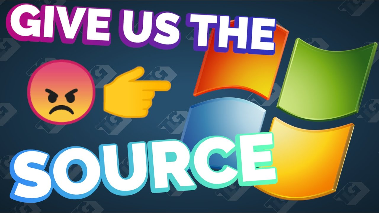 Microsoft NEEDS to give us the source code to Windows 7.