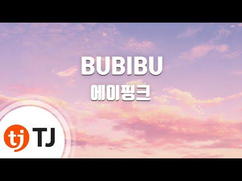 BUBIBU_A Pink 에이핑크_TJ노래방 (Karaoke/lyrics/romanization/KOREAN)