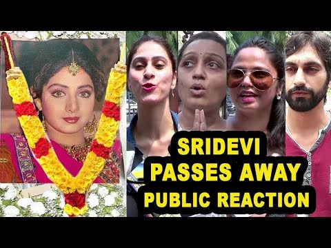 Sridevi PASSES AWAY At Very Young Age  Public Reaction