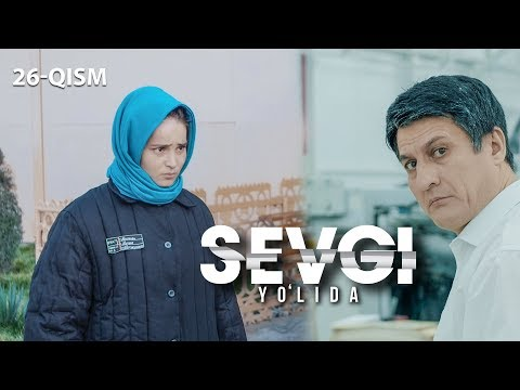 Sevgi Yo'lida (o'zbek Serial) | Севги йўлида (узбек сериал) 26-qism