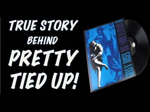 Guns N' Roses  The True Story Behind Pretty Tied Up Use Your Illusion 2