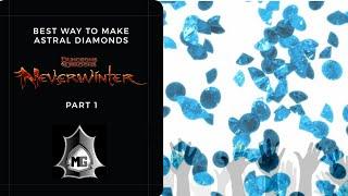 Neverwinter:  Best Way to Make Astral Diamonds Part 1