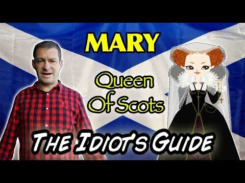 Mary Queen Of Scots...An Idiots Guide (254)