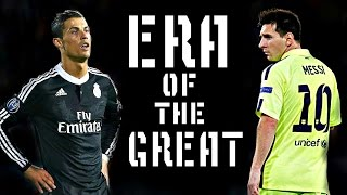 Lionel Messi vs Cristiano Ronaldo - ERA of the GREAT | HD