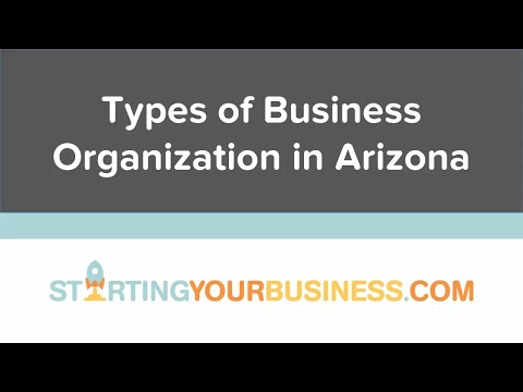 Types of Business Organization in Arizona - Starting a Business in Arizona