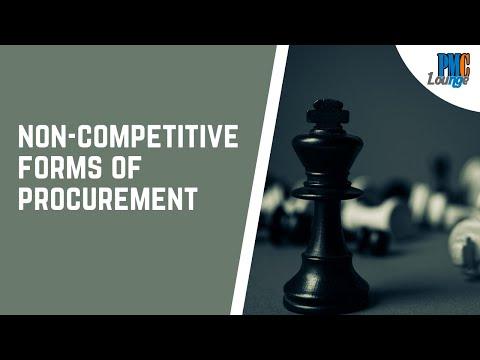 Non-Competitive Forms of Procurement   Single Source   Sole Source