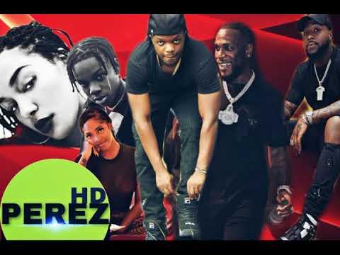 new-naija-afrobeat-mix-2019-|-dj-perez-ft-wizkid-|-burna-boy-|-davido-|-mr-eazi